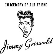 In Memory of Jimmy Griswold